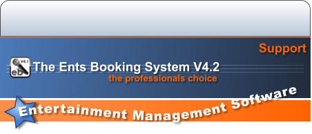 Entertainment Management Software  Support the professionals choice The Ents Booking System V4.2