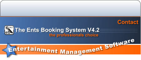 Entertainment Management Software  Contact the professionals choice The Ents Booking System V4.2