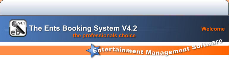 Entertainment Management Software Welcome the professionals choice   The Ents Booking System V4.2