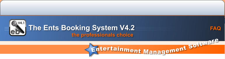 FAQ Entertainment Management Software the professionals choice   The Ents Booking System V4.2