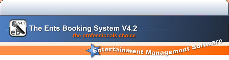 Entertainment Management Software the professionals choice   The Ents Booking System V4.2